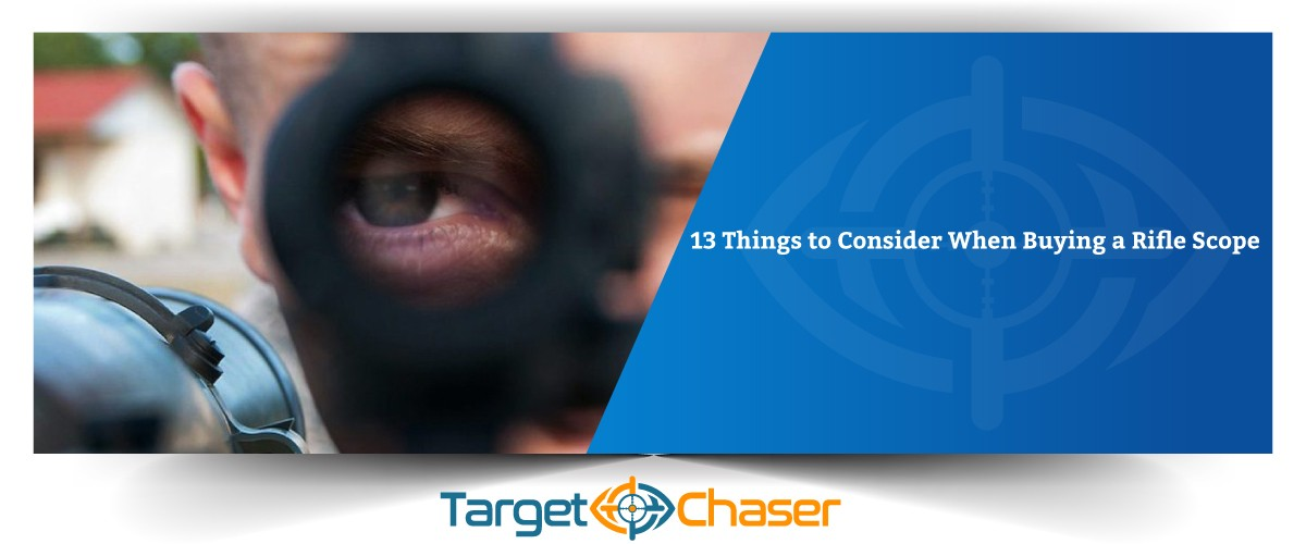 13-Things-to-Consider-When-Buying-a-Rifle-Scope-Feature-Image