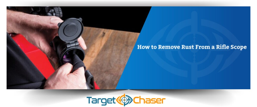 How-to-Remove-Rust-From-a-Rifle-Scope-Feature Image