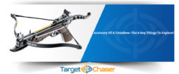 Anatomy Of A Crossbow: The 6 Key Things To Explore!
