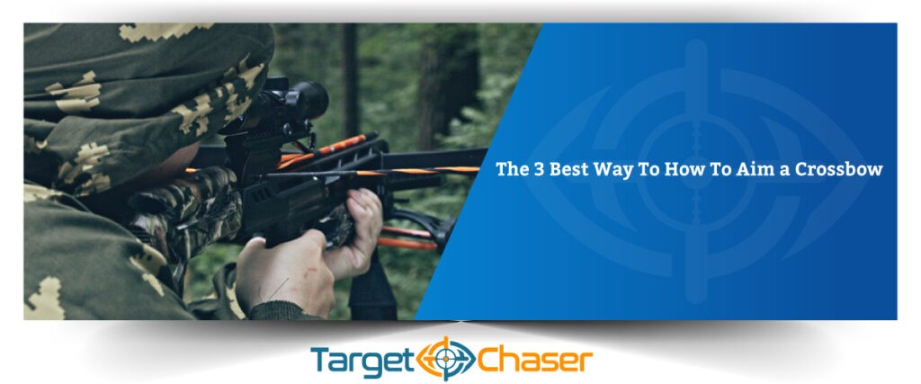 The-3-Best-Way-To-How-To-Aim-a-Crossbow-Feature-Image