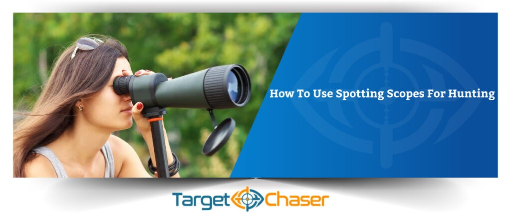 How-To-Use-Spotting-Scopes-For-Hunting