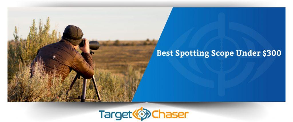 Best-Spotting-Scope-Under-$300