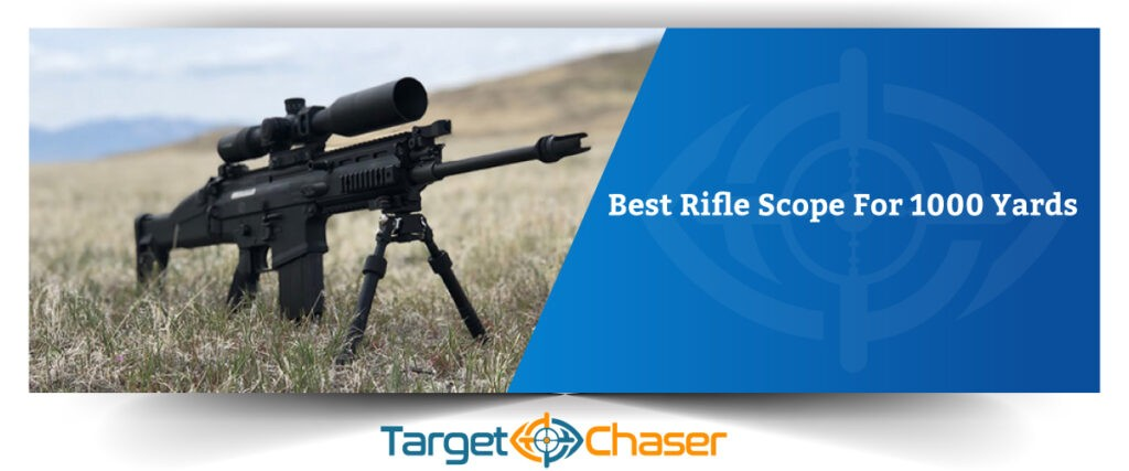 Best-Rifle-Scope-For-1000-Yards