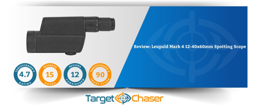 Leupold-Mark-4-12-40x60mm-Spotting-Scope-Review